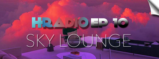 HRADIO EP 10 – Sky Lounge