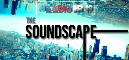 HRADIO EP19 – The Soundscape