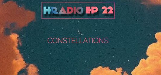 HRADIO EP 22 – Constellations By Luu Ngwanzen