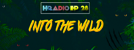 HRADIO EP 28 –  Into The Wild By ChaRacter